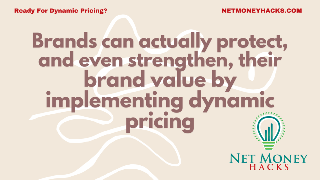 Dynamic pricing can enhance brand value