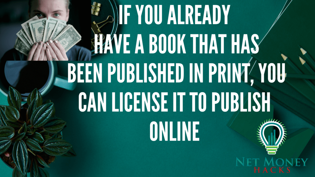 Publishing an existing book online can also be a good money hack