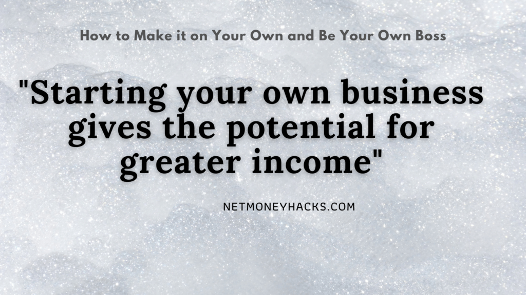 Starting your own business could be a source of additional income