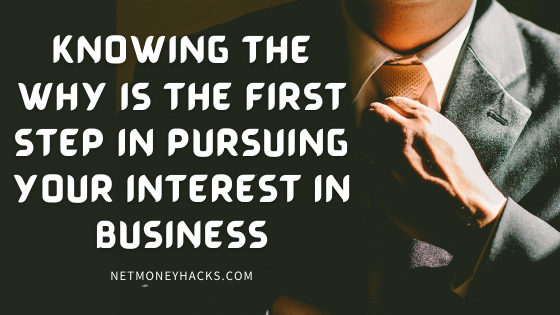 Pursuing your interest in business