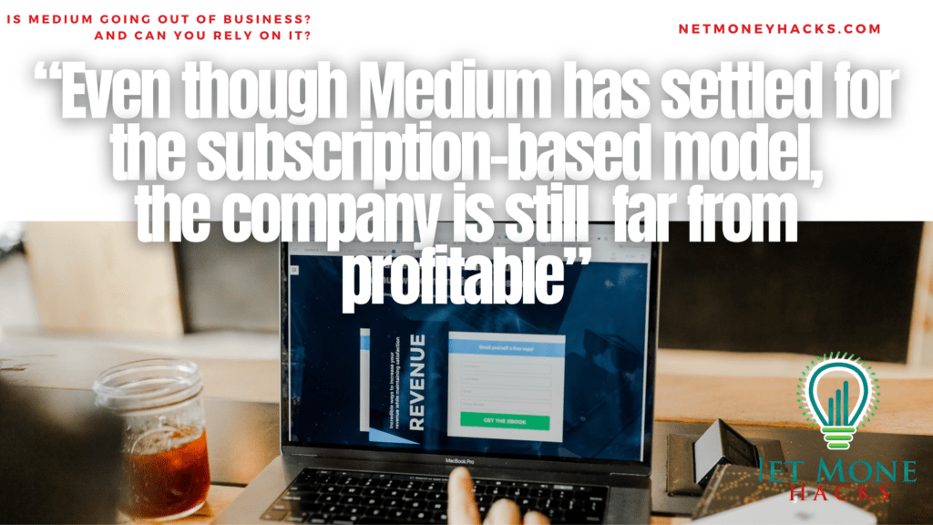 Medium is still on its part to profitability