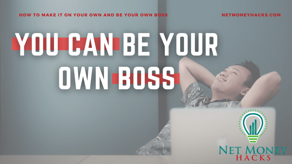 With hard work and proper planning you can be your own boss